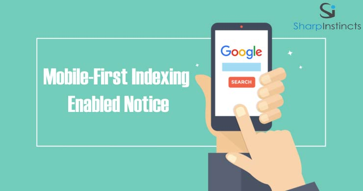 Did You Receive Mobile-First Indexing Enabled Notice from Google?