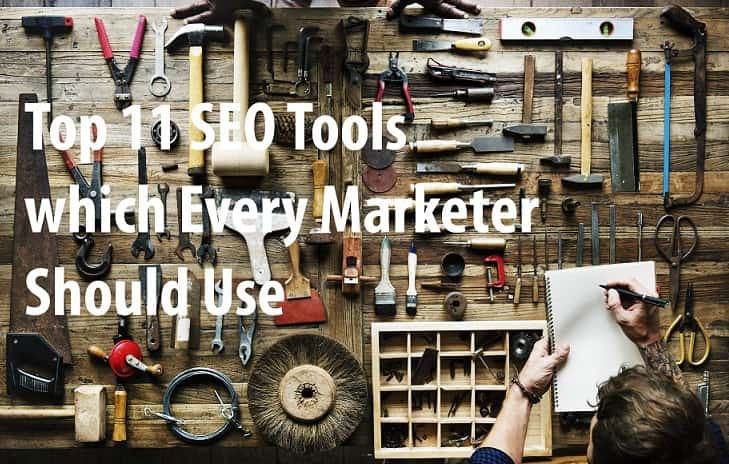 Top 11 SEO Tools which Every Marketer Should Use in 2019-