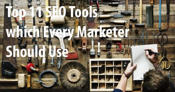 Top 11 SEO Tools Every Marketer Should Use in 2020